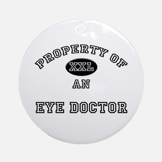 Property of an Eye Doctor Ornament (Round)