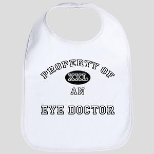 Property of an Eye Doctor Bib
