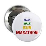 Crawl Walk Run Marathon Button