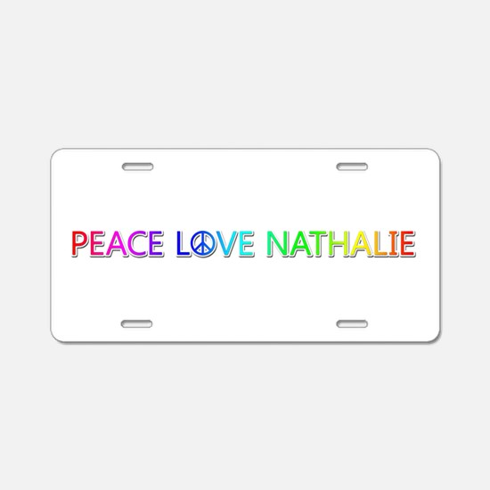 Peace Love Nathalie Aluminum License Plate