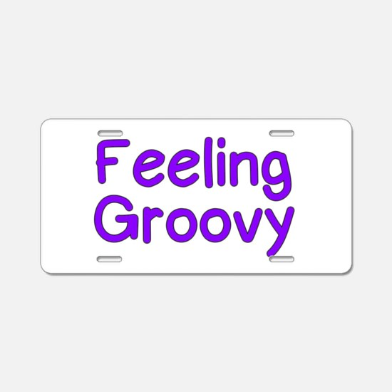 Feeling Groovy Aluminum License Plate