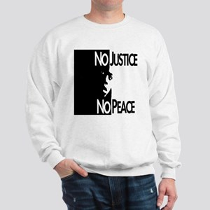 No Justice No Peace Sweatshirt