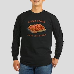 Baked Beans Make You Trump Long Sleeve T-Shirt