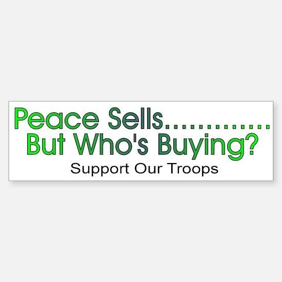 Peace sells.....Bumper Bumper Bumper Sticker