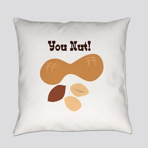 You Nut Everyday Pillow
