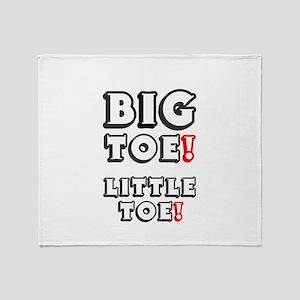 BIG TOE - LITTLE TOE! Throw Blanket