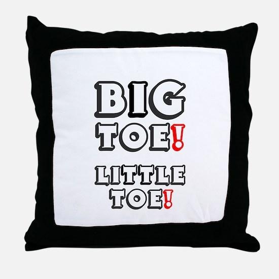 BIG TOE - LITTLE TOE! Throw Pillow