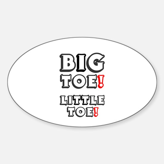 BIG TOE - LITTLE TOE! Decal