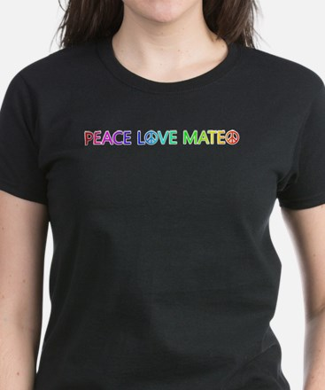 Peace Love Mateo T-Shirt