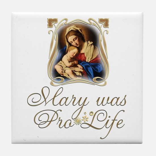 Mary was Pro-Life (vertical) Tile Coaster