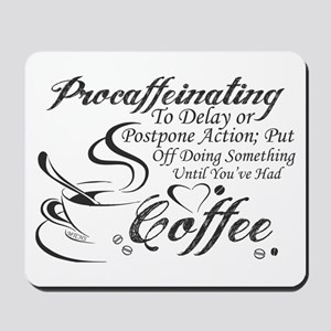 Procaffeinating Black Mousepad
