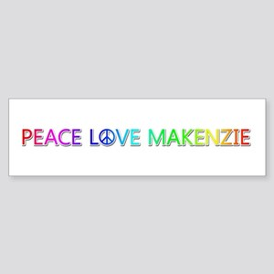 Peace Love Makenzie Bumper Sticker