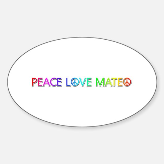 Peace Love Mateo Oval Decal