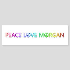 Peace Love Morgan Bumper Sticker