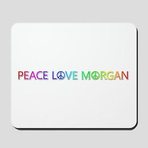 Peace Love Morgan Mousepad
