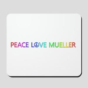 Peace Love Mueller Mousepad