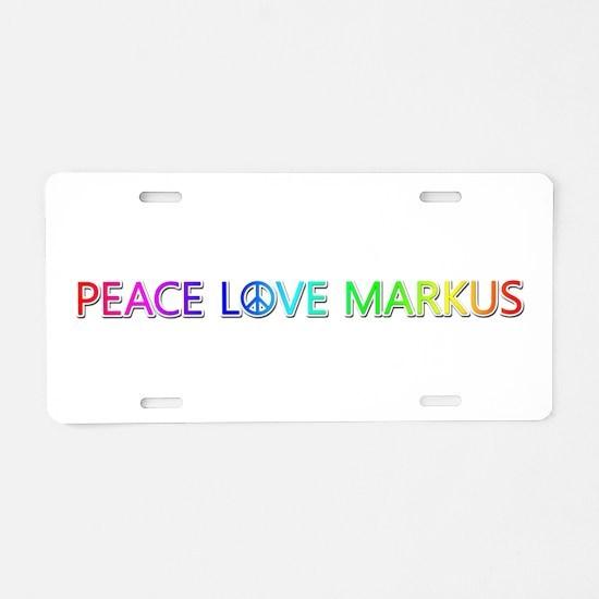 Peace Love Markus Aluminum License Plate