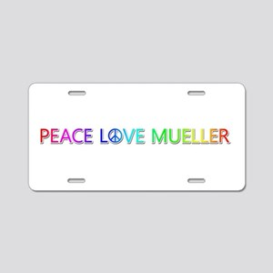 Peace Love Mueller Aluminum License Plate
