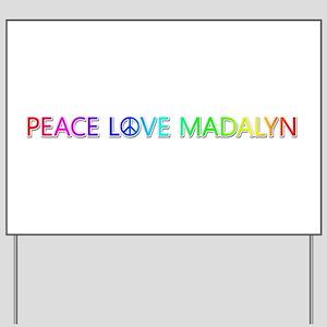 Peace Love Madalyn Yard Sign