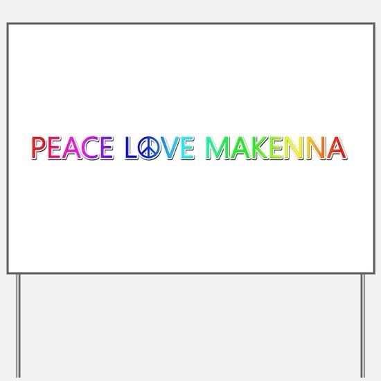 Peace Love Makenna Yard Sign