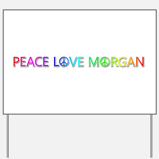 Peace Love Morgan Yard Sign