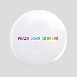 Peace Love Mueller Big Button