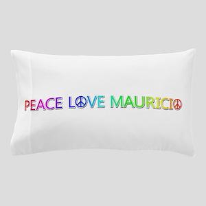 Peace Love Mauricio Pillow Case