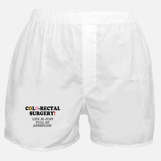 COLO-RECTAL SURGERY - LIFE IS JUST FU Boxer Shorts