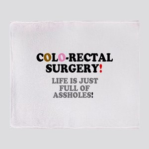 COLO-RECTAL SURGERY - LIFE IS JUST F Throw Blanket