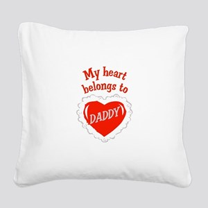 Heart Belongs To Daddy Square Canvas Pillow