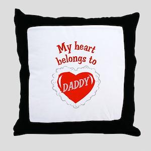 Heart Belongs To Daddy Throw Pillow