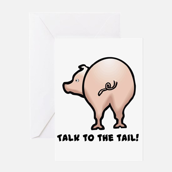 Talk to the Tail Pig Greeting Card