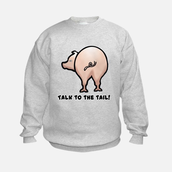 Talk to the Tail Pig Sweatshirt