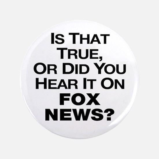 "True or Fox News? 3.5"" Button"