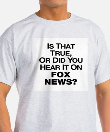 True or Fox News? T-Shirt