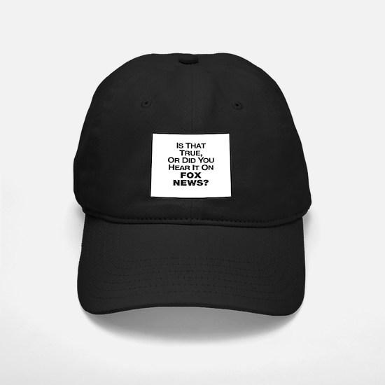 True or Fox News? Baseball Hat