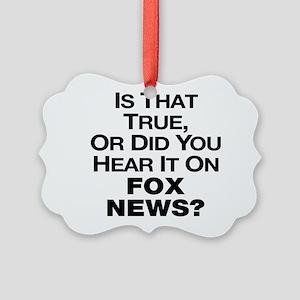 True or Fox News? Picture Ornament