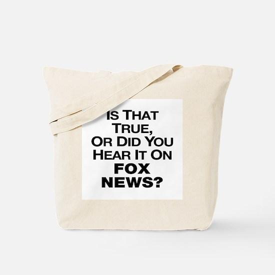 True or Fox News? Tote Bag