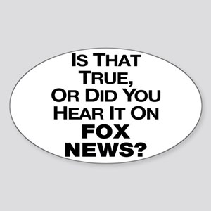 True or Fox News? Sticker (Oval)