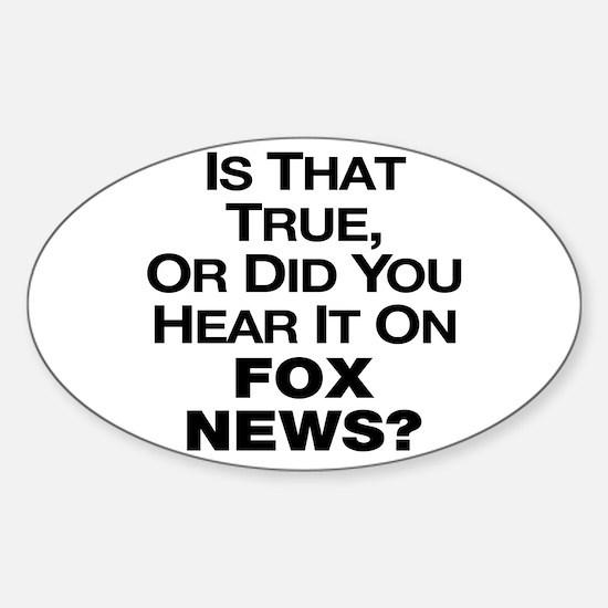 True or Fox News? Sticker (Oval)
