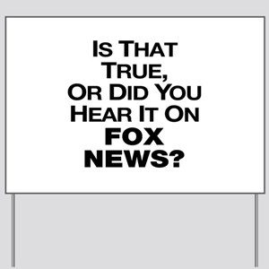 True or Fox News? Yard Sign