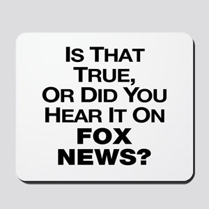 True or Fox News? Mousepad