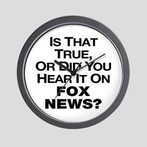 True or Fox News? Wall Clock