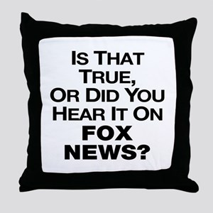 True or Fox News? Throw Pillow