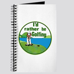 I'd Rather Be Golfing - Journal