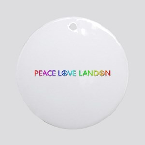Peace Love Landon Round Ornament