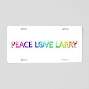 Peace Love Larry Aluminum License Plate
