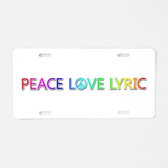 Peace Love Lyric Aluminum License Plate