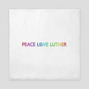 Peace Love Luther Queen Duvet