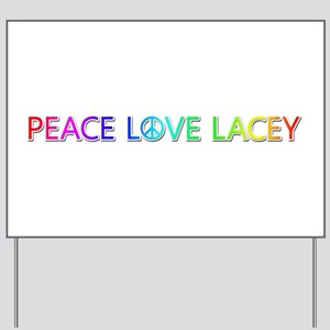 Peace Love Lacey Yard Sign